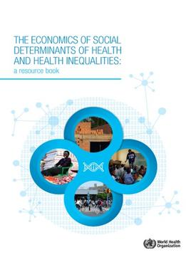 Download ebook The Economics Of The Social Determinants Of Health & Health Inequalities: A Resource Book