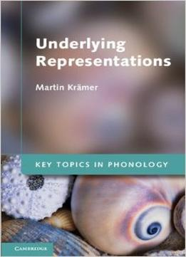 Download Underlying Representations (key Topics In Phonology)