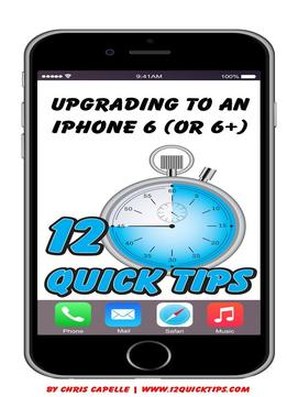 Download Upgrading To An Iphone 9 (or 6+): Volume 4 In The 12 Quick Tips Series