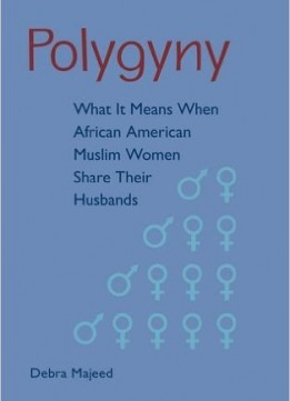 Download ebook Polygyny: What It Means When African American Muslim Women Share Their Husbands