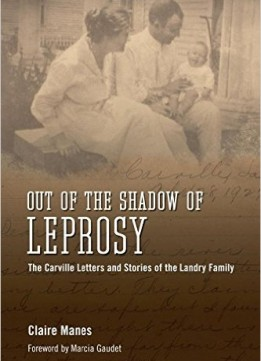 Download ebook Out Of The Shadow Of Leprosy: The Carville Letters & Stories Of The Landry Family