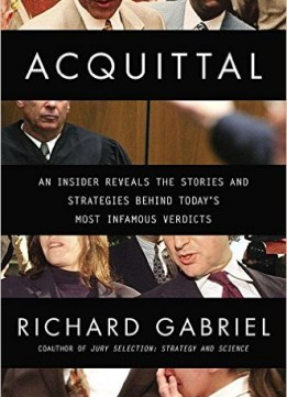 Download ebook Acquittal: An Insider Reveals The Stories & Strategies Behind Today's Most Infamous Verdicts