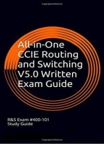 All-in-one Ccie Routing And Switching V5.0 Written Exam Guide, 2nd Edition