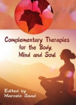 Complementary Therapies For The Body, Mind And Soul Ed.