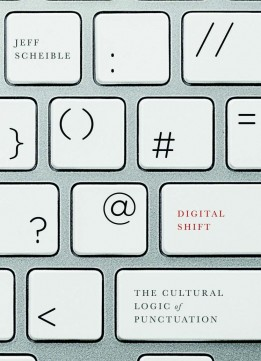 Download Digital Shift: The Cultural Logic Of Punctuation