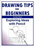 Drawing Tips For Beginners: Exploring Ideas With Pencil