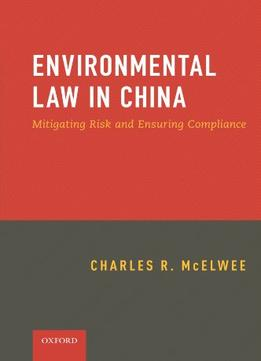 Download ebook Environmental Law In China: Mitigating Risk & Ensuring Compliance