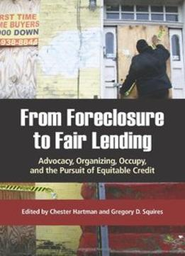 Download ebook From Foreclosure To Fair Lending: Advocacy, Organizing, Occupy, & The Pursuit Of Equitable Credit