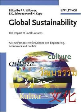 Download ebook Global Sustainability: The Impact of Local Cultures, A New Perspective for Science & Engineering, Economics & Politics
