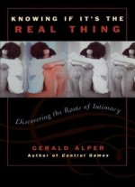 Knowing If It's The Real Thing: Discovering The Roots Of Intimacy