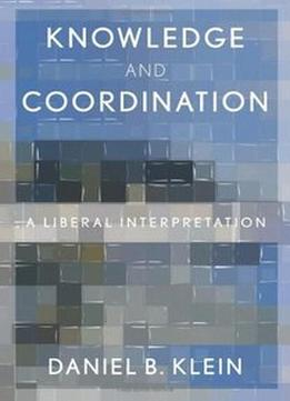 Download ebook Knowledge & Coordination: A Liberal Interpretation