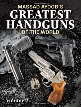 Massad-Ayoobs-Greatest-Handguns-of-the-World-Volume-II-260x343