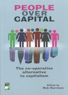 Download ebook People Over Capital: The Co-operative Alternative To Capitalism