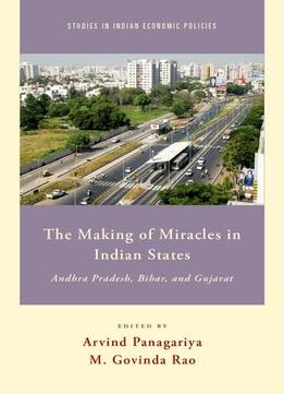 Download ebook The Making Of Miracles In Indian States: Andhra Pradesh, Bihar, & Gujarat (studies In Indian Economic Policies)