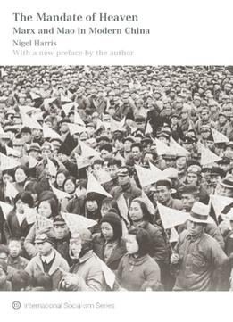 Download ebook The Mandate Of Heaven: Marx & Mao In Modern China