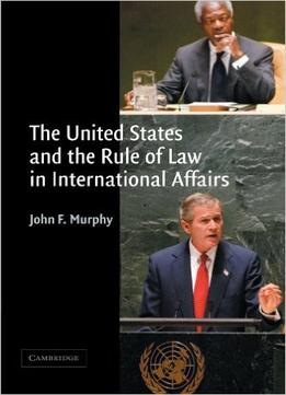 Download ebook The United States & The Rule Of Law In International Affairs