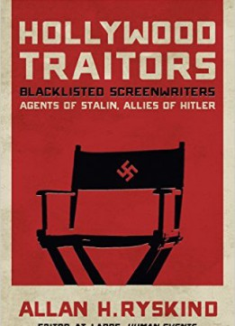 Download Hollywood Traitors: Blacklisted Screenwriters – Agents Of Stalin, Allies Of Hitler