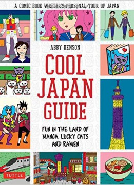 Download Cool Japan Guide: Fun in the Land of Manga, Lucky Cats & Ramen