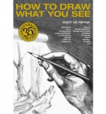 How to Draw What You See, 35th Anniversary Edition