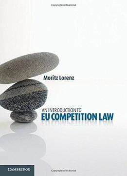 Download ebook An Introduction To Eu Competition Law