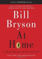 At Home: A Short History Of Private Life, Special Illustrated Edition