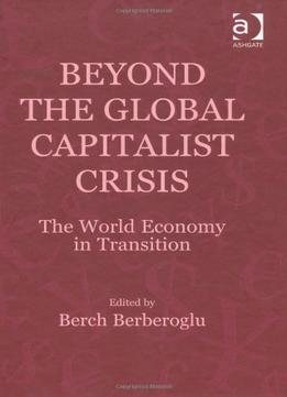 Beyond-The-Global-Capitalist-Crisis-The-World-Economy-In-Transition