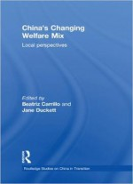China's Changing Welfare Mix: Local Perspectives
