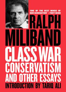Download Class War Conservatism: & Other Essays
