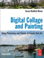 Digital Collage and Painting, Second Edition