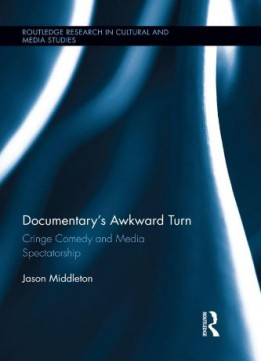 Download Documentary's Awkward Turn: Cringe Comedy & Media Spectatorship