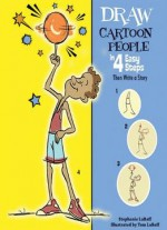 Draw Cartoon People In 4 Easy Steps: Then Write A Story (drawing In 4 Easy Steps) By Stephanie Labaff