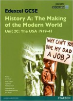 Edexcel Gcse History A The Making Of The Modern World: Unit 2c Usa 1919-41 Sb 2013: Unit 2c