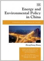 Energy And Environmental Policy In China: Towards A Low-carbon Economy