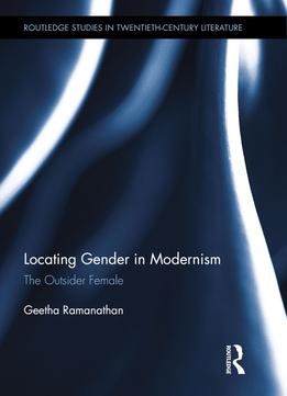 Download Locating Gender In Modernism: The Outsider Female