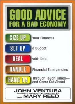 Download ebook Good Advice For A Bad Economy