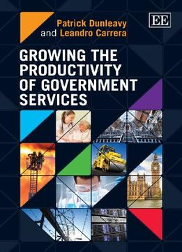 Download ebook Growing The Productivity Of Government Services