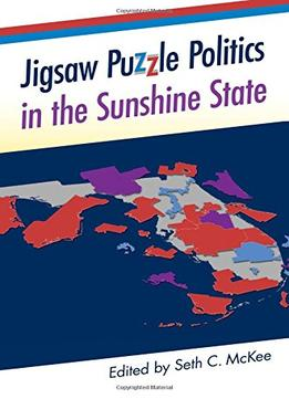 Download ebook Jigsaw Puzzle Politics In The Sunshine State