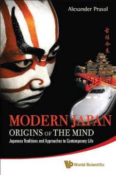 Download Modern Japan: Origins of the Mind: Japanese Mentality & Tradition in Contemporary Life