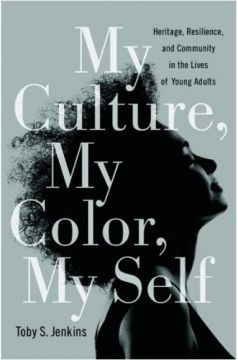 Download My Culture, My Color, My Self: Heritage, Resilience, & Community in the Lives of Young Adults