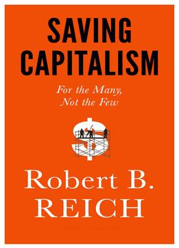Download ebook Saving Capitalism: For The Many, Not The Few