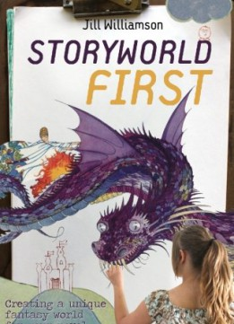 Download Storyworld First: Creating A Unique Fantasy World For Your Novel