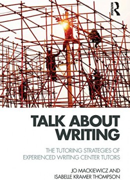 Download Talk About Writing: The Tutoring Strategies Of Experienced Writing Center Tutors