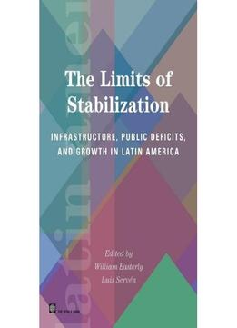 Download ebook The Limits Of Stabilization: Infrastructure, Public Deficits & Growth In Latin America