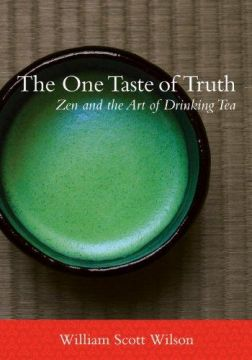 Download The One Taste of Truth: Zen & the Art of Drinking Tea