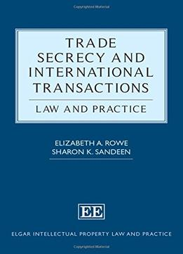 Download ebook Trade Secrecy & International Transactions: Law & Practice