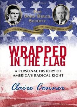 Download ebook Wrapped in the Flag: A Personal History of America's Radical Right