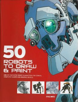 50-Robots-to-Draw-and-Paint-Create-Fantastic-Robot-Characters-for-Comics-Computer-Games-and-Graphic-Novels-1-260x339