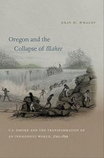 Oregon And The Collapse Of Illahee