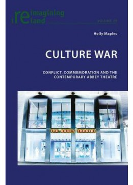 Download ebook Culture War: Conflict, Commemoration & the Contemporary Abbey Theatre
