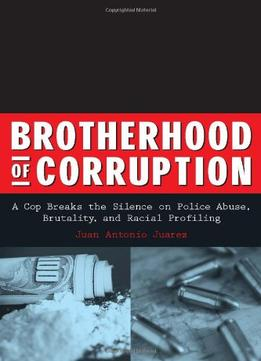 Brotherhood-Of-Corruption-A-Cop-Breaks-The-Silence-On-Police-Abuse-Brutality-And-Racial-Profiling